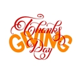 Thanks Giving Day handwritten lettering vector image vector image