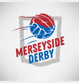 merseyside derby of liverpool and manchester vector image