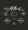 set of hand drawn lettering - happy mothers day vector image vector image