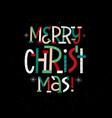 merry christmas modern fun typography card vector image
