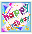 happy birthday template with party horn in vector image vector image