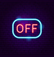 off sign neon label vector image vector image