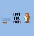 4 flat banner love you mom girl brown hair vector image