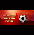 fifa world cup russia 2018 for printing or web vector image