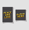 3d peace and love and super hero lettering on gray vector image vector image