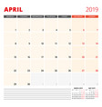 calendar planner template for april 2019 week vector image