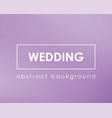 wedding love pink blurred background template vector image