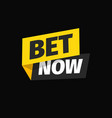 bet now isolated icon sticker for gamble vector image