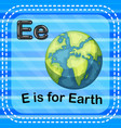 flashcard letter e is for earth vector image vector image