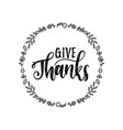give thanks lettering in round foliage vector image vector image