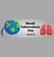 world tuberculosis day poster with human lungs vector image
