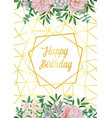 happy birthday card with geometric frame flowers vector image vector image