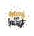 Merry and bright Calligraphy gold paint similar vector image