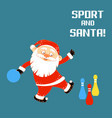 santa claus playing sports games bowling vector image
