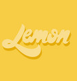 lemon hand drawn lettering isolated template for vector image vector image