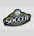 logo for soccer vector image vector image