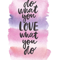 Motivation poster Do what you love vector image