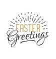Easter sign - Easter greetings Easter wishes vector image vector image