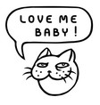 love me baby cartoon cat head speech bubble vector image vector image