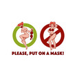 please put on a mask warning signs with funny vector image vector image