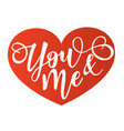 you and me lettering motivation poster vector image vector image