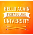 Hello again friends and university greeting card vector image