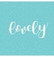 Lovely Brush lettering vector image vector image