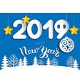 new year greeting card 2019 of cut paper layers vector image