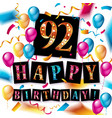 92 years anniversary happy birthday vector image vector image