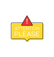 attention please concept of important announcement vector image vector image