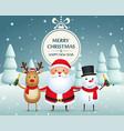 christmas companions santa claus snowman and vector image