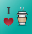 i love coffee vector image vector image