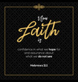 now faith is confidence in what we hope vector image vector image