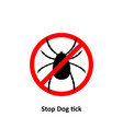 stop dog tick stop on a white background vector image vector image