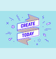 Create today vintage ribbon banner