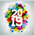 2019 happy new year with typography vector image vector image