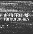 aged texture for your graphics vector image