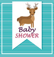 baby shower card with cute reindeer vector image vector image