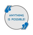 Life motto in round button with quotes anything is vector image vector image