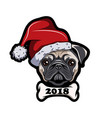 pug in santa hat dog new year 2018 vector image vector image