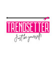 trendsetter slogan with zipper fashion print vector image vector image
