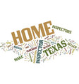 texas home inspector text background word cloud vector image vector image