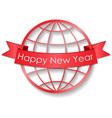 happy new year on the background of the globe vector image vector image