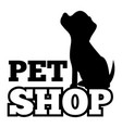 pet shop logo and cute black puppy silhouette vector image