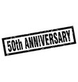 square grunge black 50th anniversary stamp vector image
