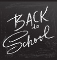 back to school clalk lettering on blackboard vector image