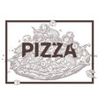sketch food poster with pizza vector image vector image