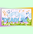 business deadline time typography banner vector image