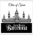 barcelona - city in spain detailed architecture vector image