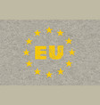 concrete eu flag vector image vector image